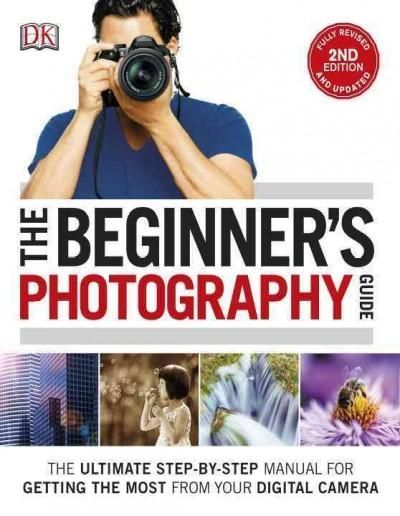 The Beginner's Photography Guide, 2nd Edition is DK's bestselling manual for any novice photographer who wants to unlock the potential of their new digital camera. Assuming no prior knowledge, this gu