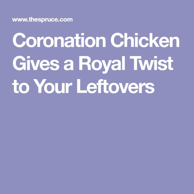 Coronation Chicken Gives a Royal Twist to Your Leftovers