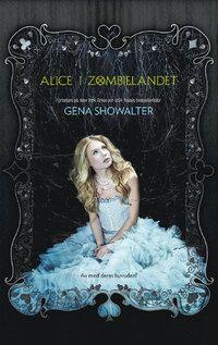 Alice i Zombielandet  Hon kommer inte att ge sig förrän varenda zombie ligger i sin grav!