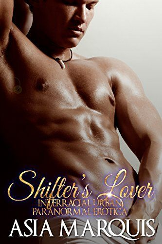Shifter's Lover (Interracial Urban Paranormal Erotica)…