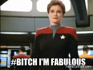 Bitch I'm fabulous! #GIF #Captain #Janeway