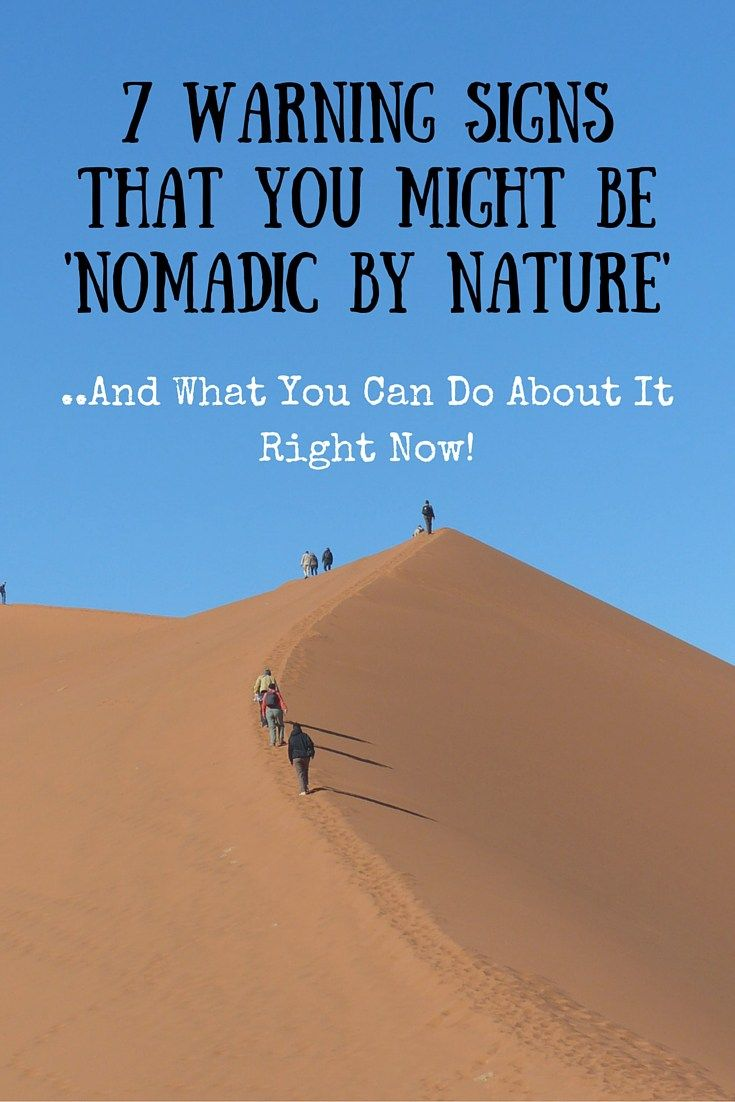Warning Signs That You Might Be-Nomadic By Nature-