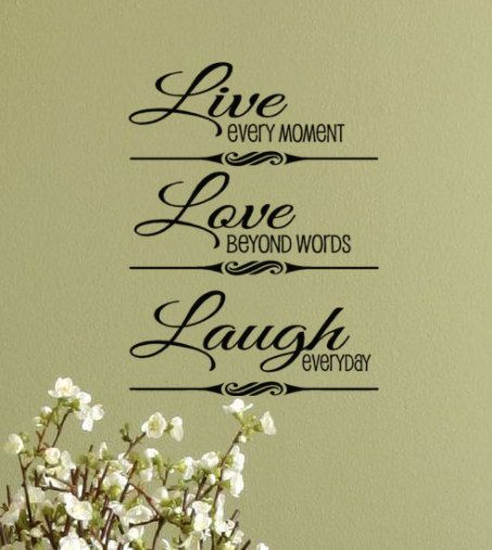 Live Every Moment Love Beyond Words Laugh Everyday Vinyl Wall Decal Home Decor Lettering, Inspirational Family and Life quote