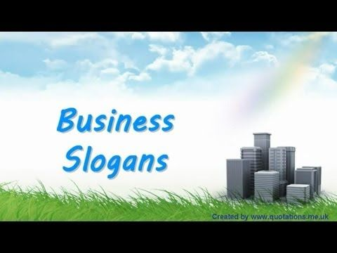 ♦●♦ Business Slogans - Famous Quotations ♦●♦ http://www.quotations.link/business-slogans/index.htm