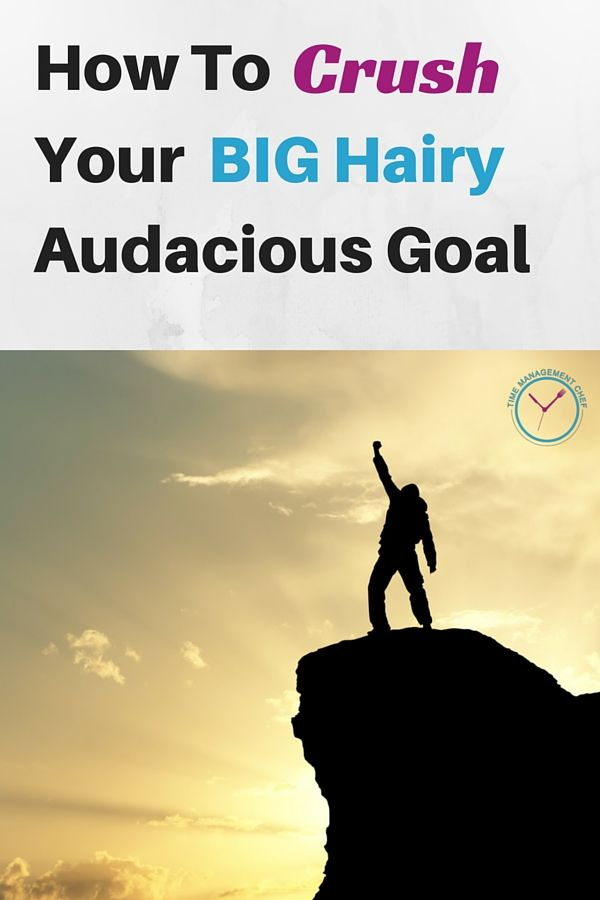 How To Crush Your Big Hairy Audacious Goal (DUMB SMART System)