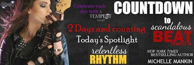 Counting Blitz - Relentless Rhythm by Michelle Mankin    Only 2 Days until the 6th book in theTempest SeriesScandalous Beatby Michelle Mankin is released. Join us today in spotlighting the 4th bookRelentless Rhythm!!  Title: Relentless Rhythm  Series: Tempest #4  By: Michelle Mankin  #countdowntempestseries  The one she really wants is out of reach.  The one he really needs is already taken.  Dizzy Lowell rhythm man for the rising rock band Tempest is a wizard on the guitar and a wonder with…