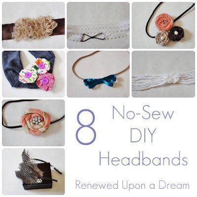 8 No-Sew DIY Headbands  by:  Renewed Upon a Dream--Helpful for headband inspiration;)