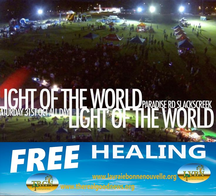 "Hi Guys,  Our Healing tent will be this year at the ""Light of the World"" event on the 30th  and 31th of October.  10.000 people are expected to this multicultural event.    The Real Good News Ministry will offer Free Healings all day. So if you have anything wrong in your body, come to see us at the Healing tent at the light of the world event (look for the TRGN  banner), we would love to pray for you and to see you Healed.  Franck Kvaskoff TRGN Christian Ministry www.therealgoodnews.org"