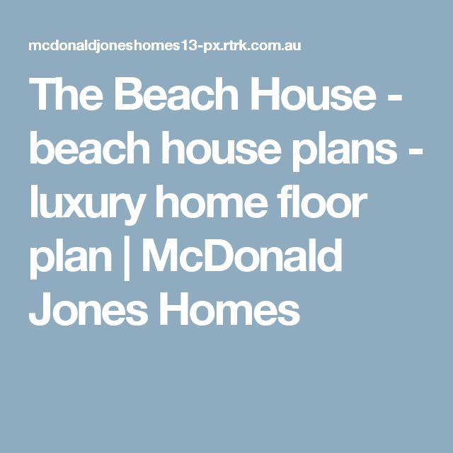 Best 25 Beach House Floor Plans Ideas Only On Pinterest