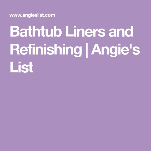 Bathtub Liners and Refinishing | Angie's List