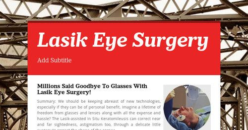 Millions Said #Goodbye To #Glasses With #LasikEyeSurgery! We should be keeping abreast of new technologies, especially if they can be of personal benefit.