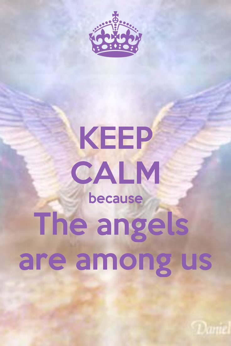 KEEP CALM because The angels are among us - KEEP CALM AND CARRY ON Image Generator - brought to you by the Ministry of Information
