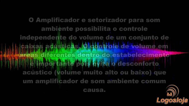 Amplificador e Setorizador para Som Ambiente - Logos Loja