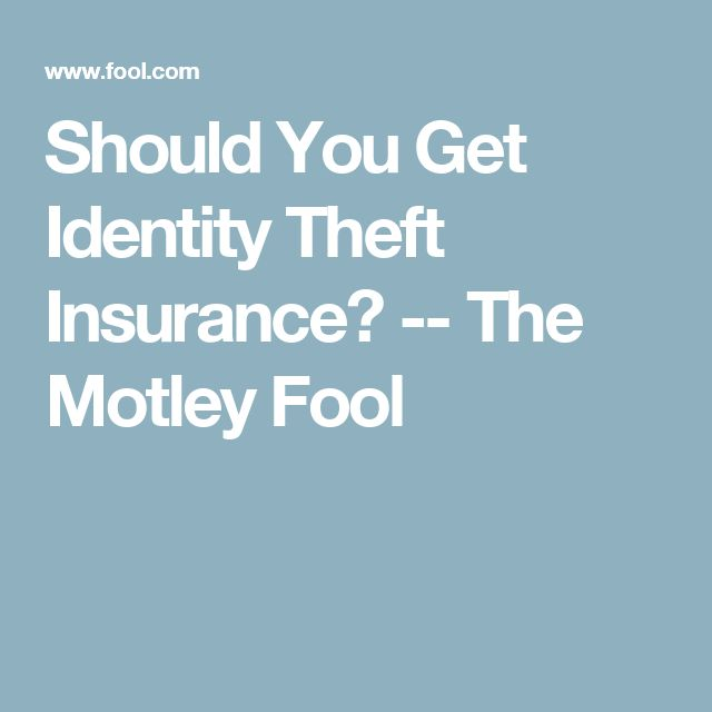 Should You Get Identity Theft Insurance? -- The Motley Fool