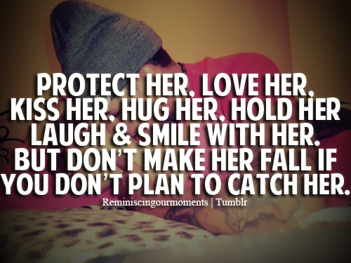 Protect Her, Love Her, Kiss Her, Hug Her, Hold Her, Laugh