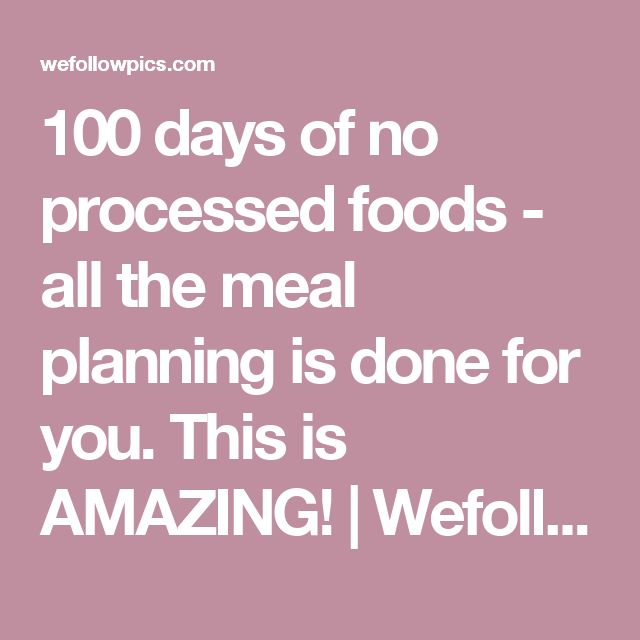 100 days of no processed foods - all the meal planning is done for you. This is AMAZING! | WefollowPics
