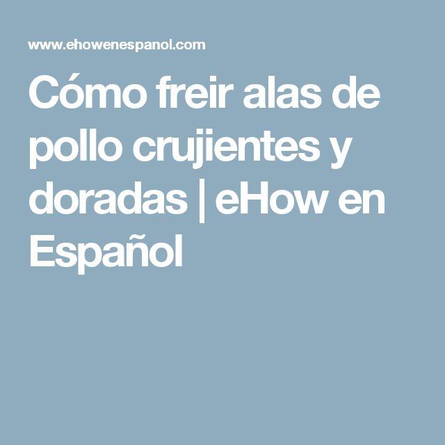 Cómo freir alas de pollo crujientes y doradas   eHow en Español
