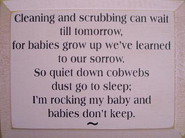 cleaning: Baby Poems, Signs, Babies, Houses, Nurseries, Baby Quotes, Clean Inspiration Words, Favorite Quotes, Kids