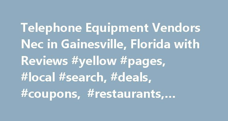 Telephone Equipment Vendors Nec in Gainesville, Florida with Reviews #yellow #pages, #local #search, #deals, #coupons, #restaurants, #reviews,… http://zambia.remmont.com/telephone-equipment-vendors-nec-in-gainesville-florida-with-reviews-yellow-pages-local-search-deals-coupons-restaurants-reviews/  # About Search Results YP – The Real Yellow Pages SM – helps you find the right local businesses to meet your specific needs. Search results are sorted by a combination of factors to give you a…