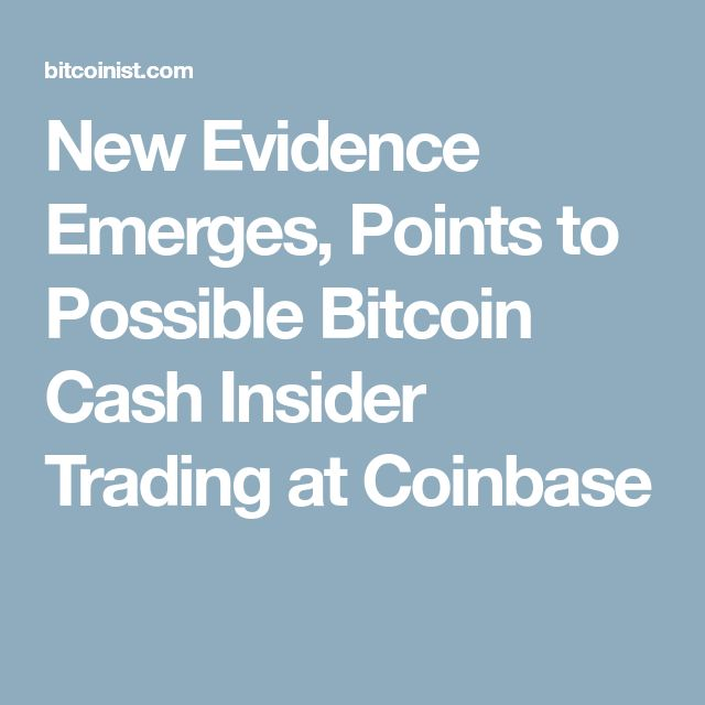 New Evidence Emerges, Points to Possible Bitcoin Cash Insider Trading at Coinbase