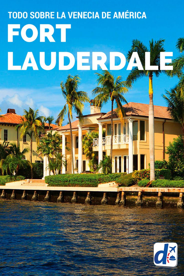 Situada a sólo 25 minutos de Miami, cada vez más turistas elijen viajar a Fort Lauderdale ¡descubre por qué! #Trip