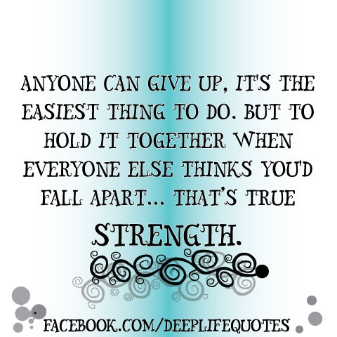 Strength   # Pinterest++ for iPad #: True Strength, Stay Strong, Awesome Quotes, Single Mum Quotes Strength, Inspirational Quotes, So True, Favorite Quotes, Single Moms, Strength Tattoo