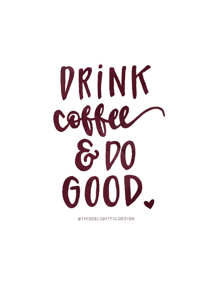 Drink Coffee & Do Good | National Coffee Day | Watercolor | Typography | Inspirational Quotes || This Delightful Design by Katie Clark