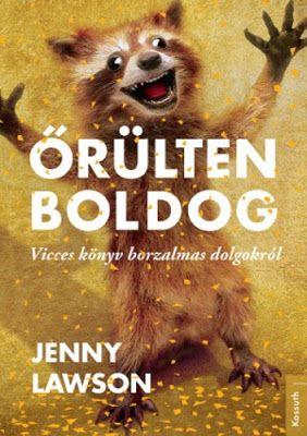 Tekla Könyvei – könyves blog: Jenny Lawson – Őrülten boldog
