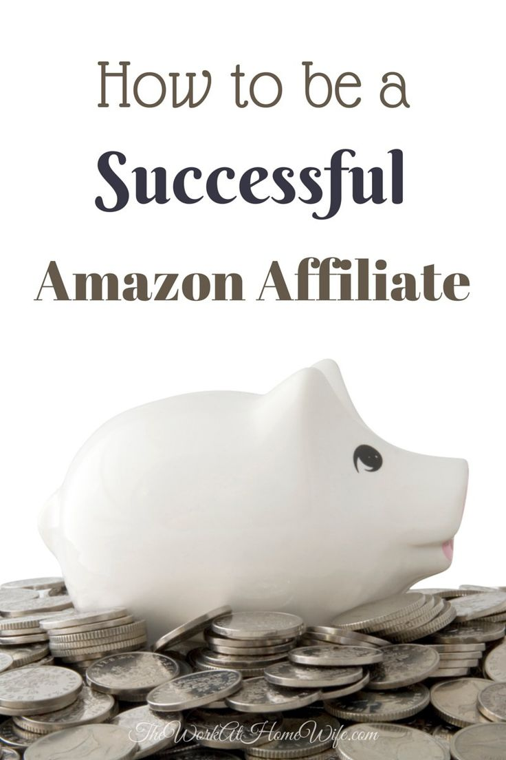How To Become A Successful Amazon Affiliate Affiliate Marketingmake Money