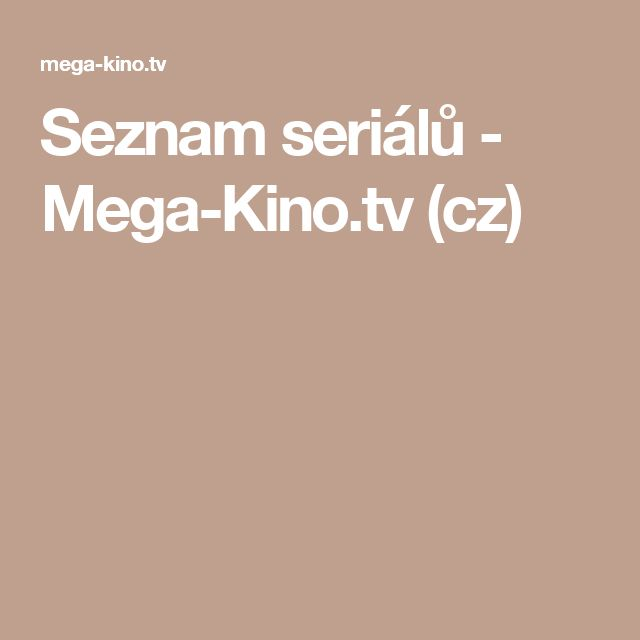 Seznam seriálů - Mega-Kino.tv (cz)
