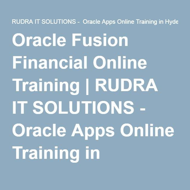 Oracle Fusion Financial Online Training | RUDRA IT SOLUTIONS - Oracle Apps Online Training in Hyderabad,India, USA, UK, Australia, New Zealand, UAE, Saudi Arabia,Pakistan, Singapore, Kuwait