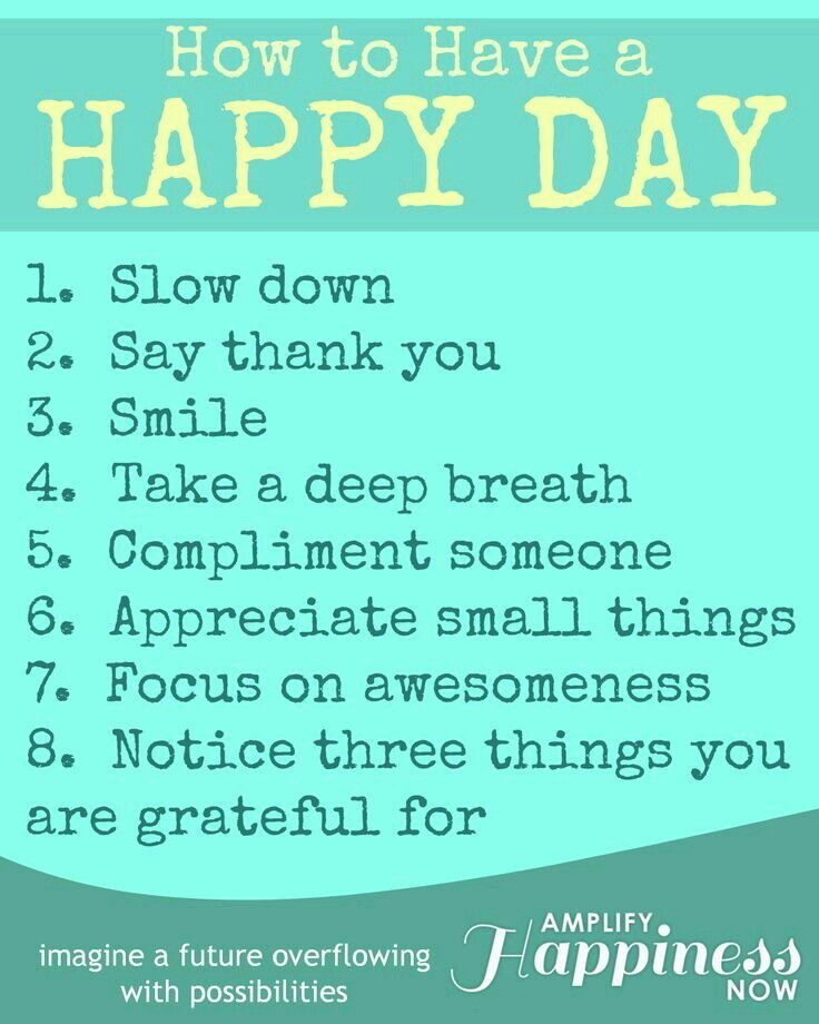 How to have a happy day...