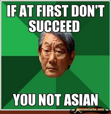 - Memestache - One Site. All the Top Memes. - High Expectations Asian Father