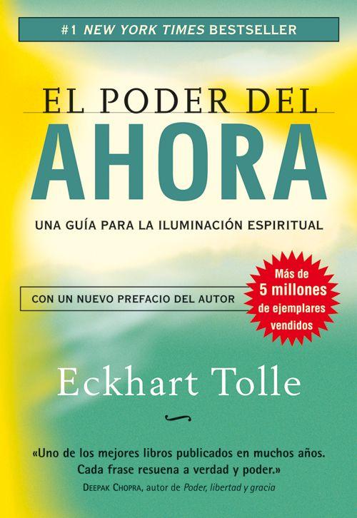 el poder del ahora: una guia para la iluminacion espiritual (6ª e d)-eckhart tolle-9788484452065