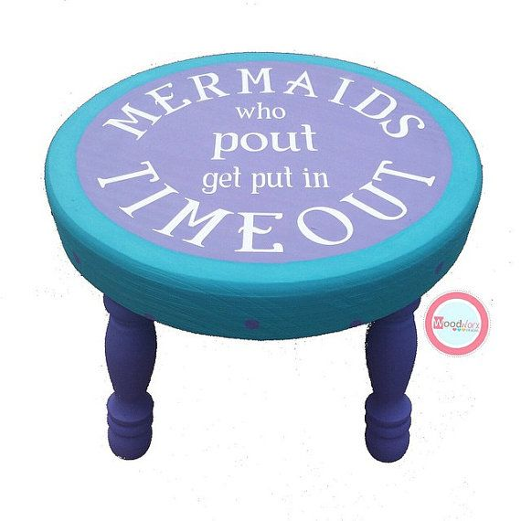 'Mermaids Who Pout Get Put In Time Out' Stool
