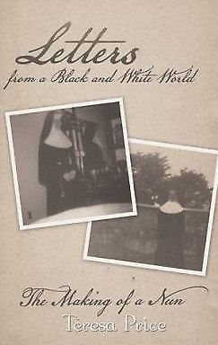 13 best books about nuns images on pinterest catholic books nun letters from a black and white world the making of a nun by teresa price fandeluxe Images