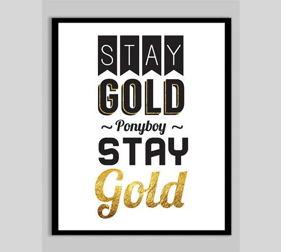 The Outsiders Quotes: Stay Gold The Outsiders Movie Poster, Typography Print
