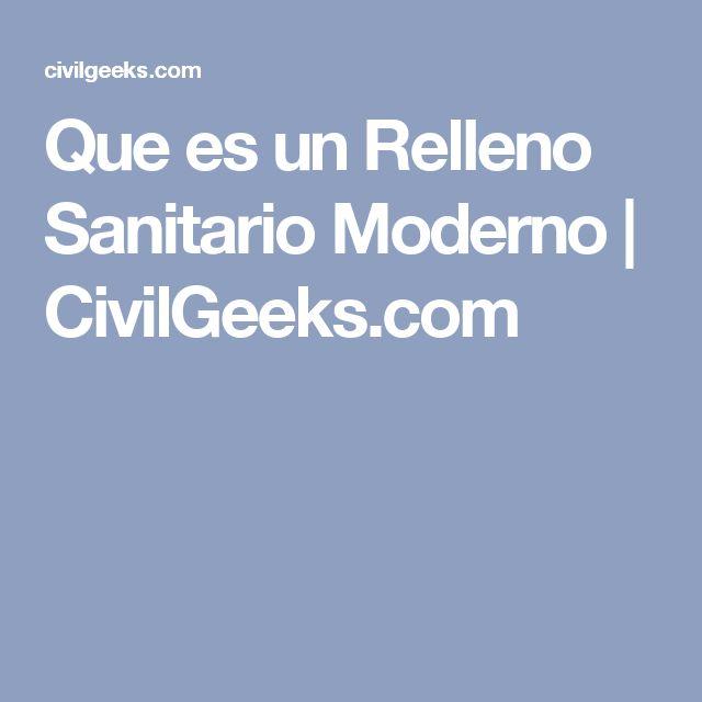 Que es un Relleno Sanitario Moderno | CivilGeeks.com
