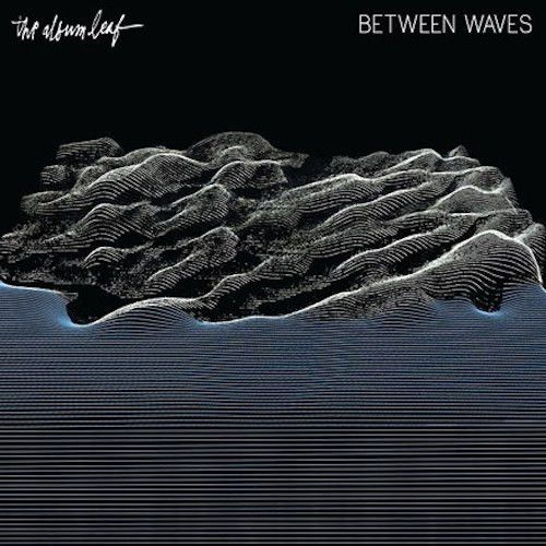Album Leaf, The - Between Waves [Transparent Royal Blue Vinyl, RARE LTD to 200]