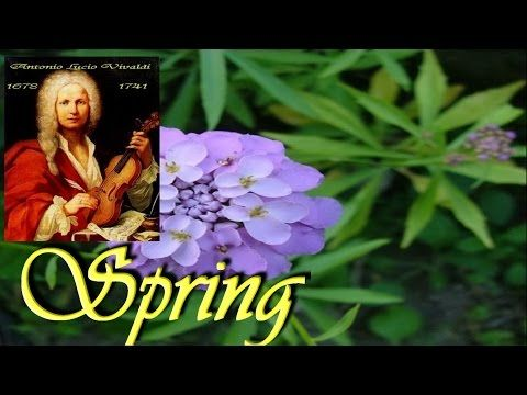 ANTONIO VIVALDI - La primavera ( Spring - full version) - YouTube