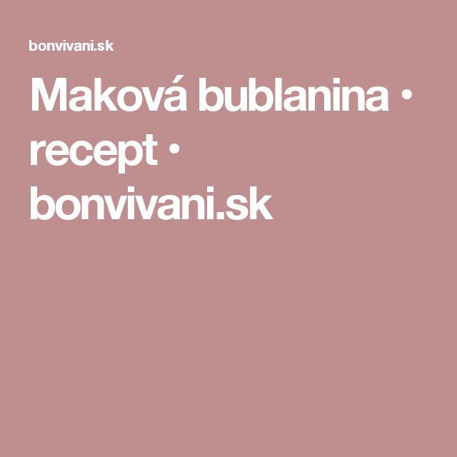 Maková bublanina • recept • bonvivani.sk