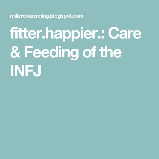 fitter.happier.: Care & Feeding of the INFJ