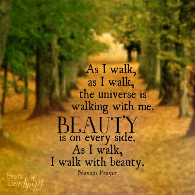 Always walk in beauty. #prayer #autumn For the app of ...