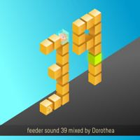 feeder sound 39 mixed by Dorothea by feeder sound on SoundCloud