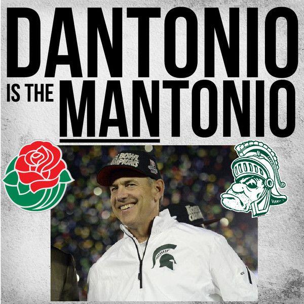 Dantonio is the Mantonio! MSU Rose Bowl Champs! #msuroses #gogreen #spartans #coachdantonio #michiganstate