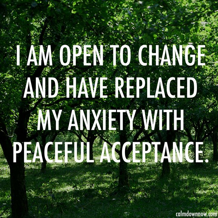 """I am open to change and have replaced my anxiety with peaceful acceptance."" Inspiring #quotes and #affirmations by Calm Down Now, an empowering mobile app for overcoming anxiety. For iOS: http://cal.ms/1mtzooS For Android: http://cal.ms/NaXUeo"