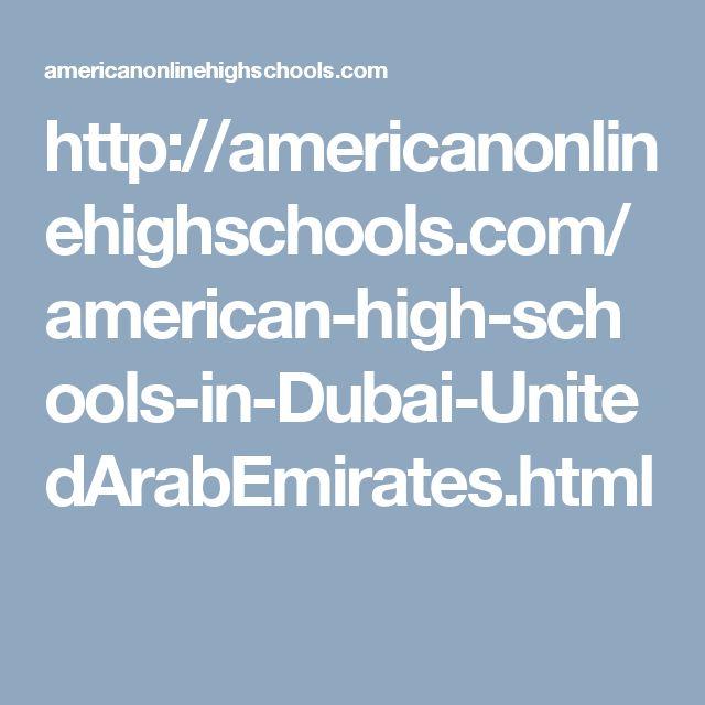 http://americanonlinehighschools.com/american-high-schools-in-Dubai-UnitedArabEmirates.html