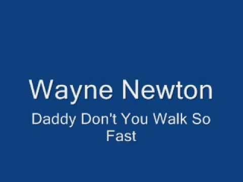 Wayne Newton-Daddy Don't You Walk So Fast
