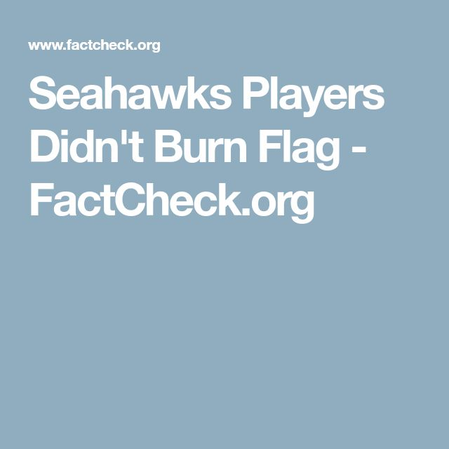 Seahawks Players Didn't Burn Flag - FactCheck.org