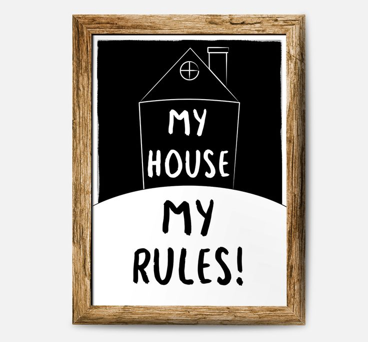 my house, my rules! Poster, typography. Plakat z napisem